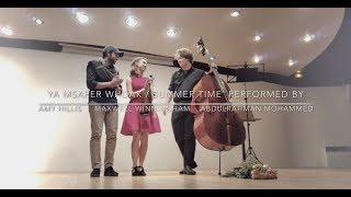 Summer time & Ya Msafer Whdak live by Amy Hillis/Maxwell Winningham/Abdulrahman Mohammed