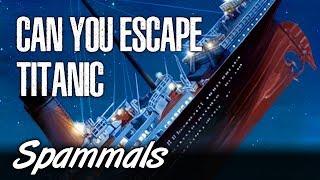 Can You Escape Titanic | I'm Sorry In Advance