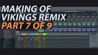 Making of Vikings Theme Remix (Part 7 of 9) // FL STUDIO TUTORIAL