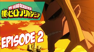 Never Stop Dreaming!! | My Hero Academia Episode #2 Review - What It Takes to Be a Hero