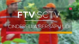 FTV SCTV - Cinderella Bersapu Lidi