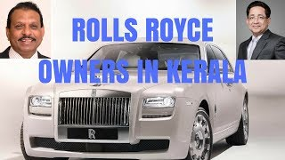 Rolls Royce Owners in kerala Part 1