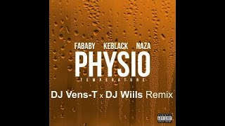 FABABY feat. KEBLACK & NAZA - Physio (Température) ★ DJ Vens-T & DJ Wiils Remix