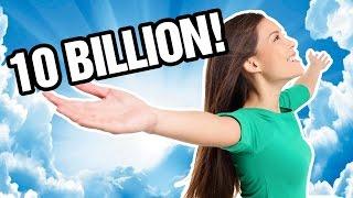 10 BILLION MONTAGE!