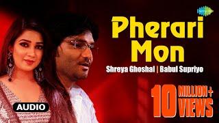 Pherari Mon | Antaheen | Bengali Movie Song | Shreya Ghoshal, Babul Supriyo
