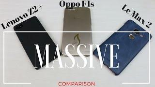 Hindi   Massive Comparison Review Lenovo Z2 Plus - Oppo F1s - LeEco Lemax 2   Sharmaji Technical