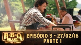 BBQ Brasil (27/02/16) - Episódio 3 - Parte 1