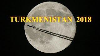 Turkmenistan 2018 (Туркменистан)