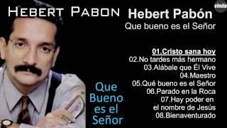 Hebert Pabón – Que bueno es el Señor