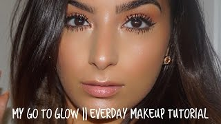 My Go to Glow || Everyday Makeup Tutorial