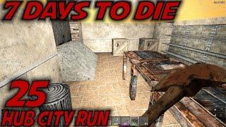 7 Days to Die   EP 25   Hub City Run   Let's Play 7 Days to Die Gameplay   Alpha 15 (S15)
