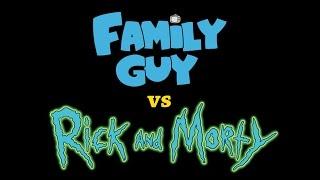 Rick & Morty vs Family Guy