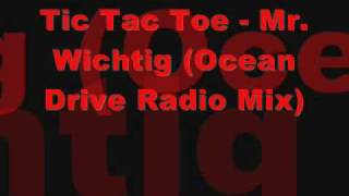 Tic Tac Toe - Mr. Wichtig (Ocean Drive Radio Mix)