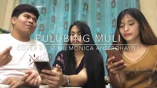 Pulubing muli by Carlyn Ocampo (Trio cover with Monica Tada and Rohayna)