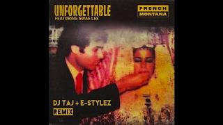 UNFORGETTABLE - DJ TAJ FT ESTYLEZ (JERSEY CLUB MIX)