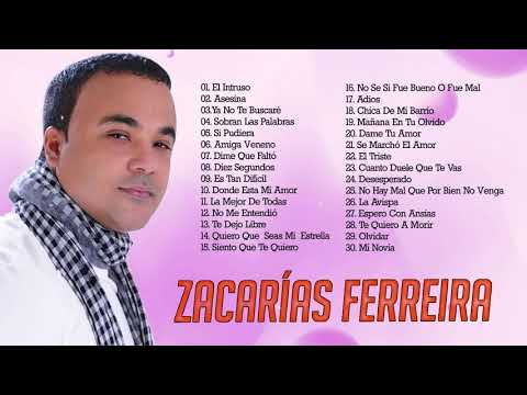 MIX 30 GRANDES ÉXITOS DE ZACARÍAS FERREIRA ZACARÍAS FERREIRA SUS MEJORES CANCÍONES