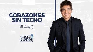 Dante Gebel #440 | Corazones sin techo