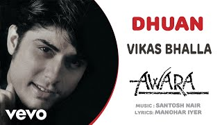Dhuan - Awara  | Vikas Bhalla | Official Hindi Pop Song