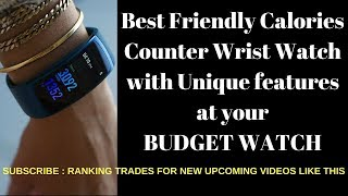 CALORIES COUNTER WATCH AT YOUR BUDGET