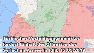 Türkischer Verteidigungsminister fordert Einhalt der Offensive der Syrischen Armee in Idlib 12.05.19