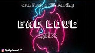 Sean Paul - Bad Love [Lyrics] (ft. Ellie Goulding)