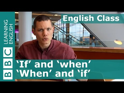 If and when BBC English Class