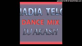 Nadia Telo Mix by DJ AKASH