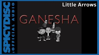 Ganesha - Little Arrows (Official Audio)
