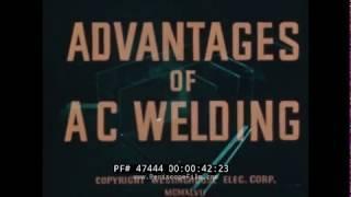 1951 WESTINGHOUSE SALES FILM    ADVANTAGES OF AC WELDING   47444