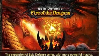 Epic Defense - Fire of Dragon Android Gameplay Trailer HD