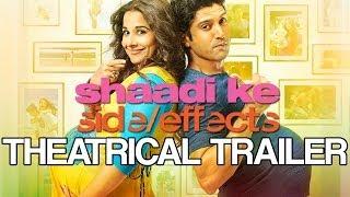 Shaadi Ke Side Effects Theatrical Trailer Ft Farhan Akhtar Vidya Balan