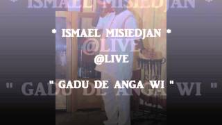 ISMAEL MISIEDJAN : @LIVE