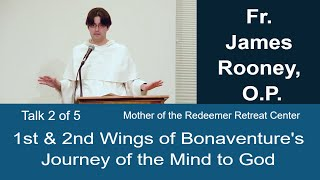 """Retreat - 2 of 5 1st & 2nd Wings """"Journey of the Mind to God"""""""