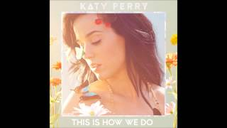 Katy Perry - This Is How We Do (+ download free)