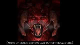 Demon Talking Out Of Teenage Girl!
