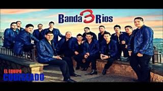 Banda 3 Rios - El Equipo Codiseado [2015]