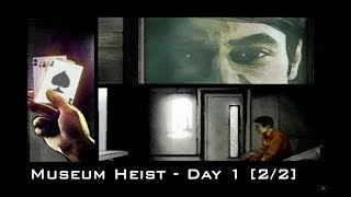 TH3 Plan Mission 4 Museum Heist - Day 1 (2/2)