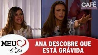 Meu Coração é Teu - Ana descobre que está gravida (22/08/2016)