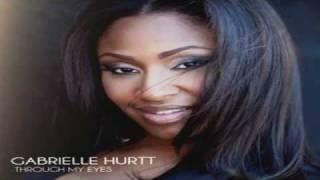 "Gabrielle Hurtt  "" Dont Judge Me "" Download Through My Eyes Album FREE"