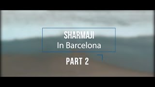 Sharmaji in Barcelona Part 2 | Sharmaji Infinity