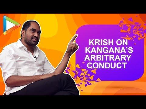 Xxx Mp4 Krish REVEALS How Kangana Ranaut Hurt Him And Forced Him To Leave Manikarnika 3gp Sex