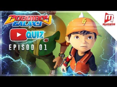 BoBoiBoy Galaxy YouTube Quiz - Episod 01