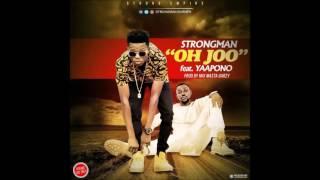 Strongman - Oh Joe Ft Yaa Pono (Prod By Mixmasta Garzy)