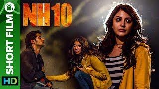 NH10 - Road to Revenge | Short Film | Anushka Sharma, Neil Bhoopalam