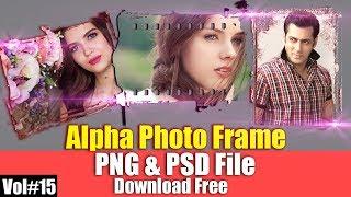 Morden Alpha Photo Frame For Photoshop Download Free Vol#15 [desimesikho] 2018