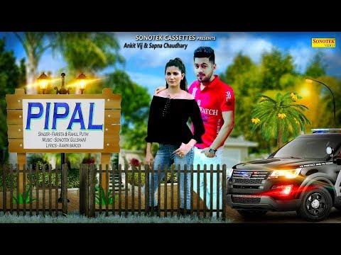 Pipal पीपल Song Sapna Chaudhary Ankit Vij Farista Rahul New Haryanvi Song 2018 Sonotek