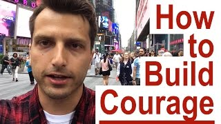 How to Become More Courageous and Bold