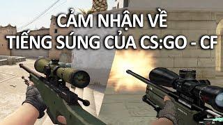 Cảm nhận của Quang Brave khi nghe tiếng súng của CS:GO và CF