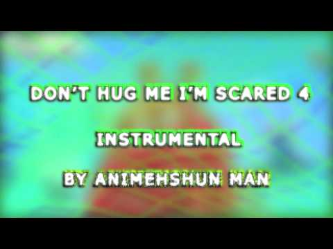 Don't hug me I'm scared 4 instrumental fan made [remake almost official] [use it for free]