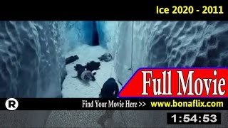 Watch: Ice 2020 (2011) Full Movie Online